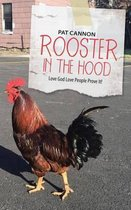 Rooster in the Hood
