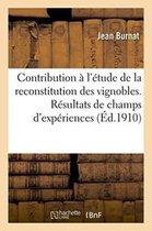 Contribution a l'etude de la reconstitution des vignobles. Resultats de champs d'experiences