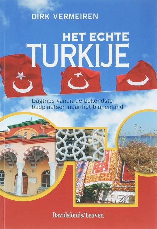 Het echte Turkije - Dirk Vermeiren  