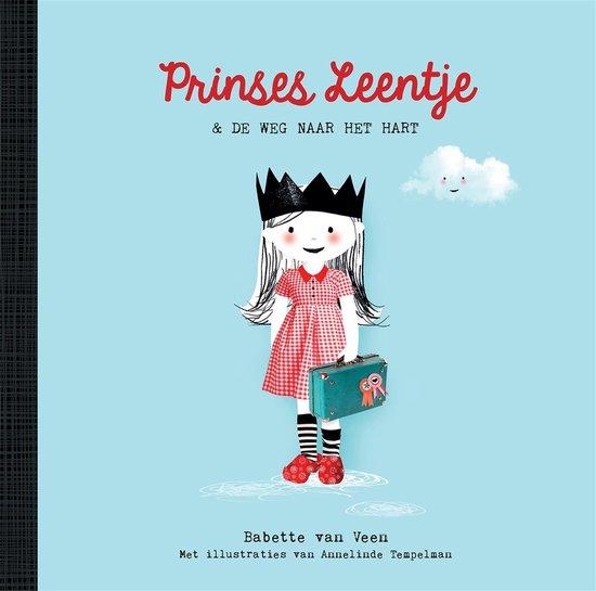 Prinses Leentje & de weg naar het hart - Babette van Veen |