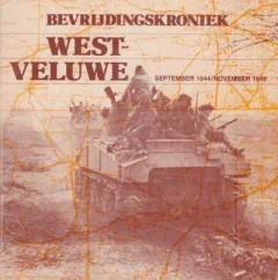 Bevrijdingskroniek West-Veluwe - Evert van de Weerd |