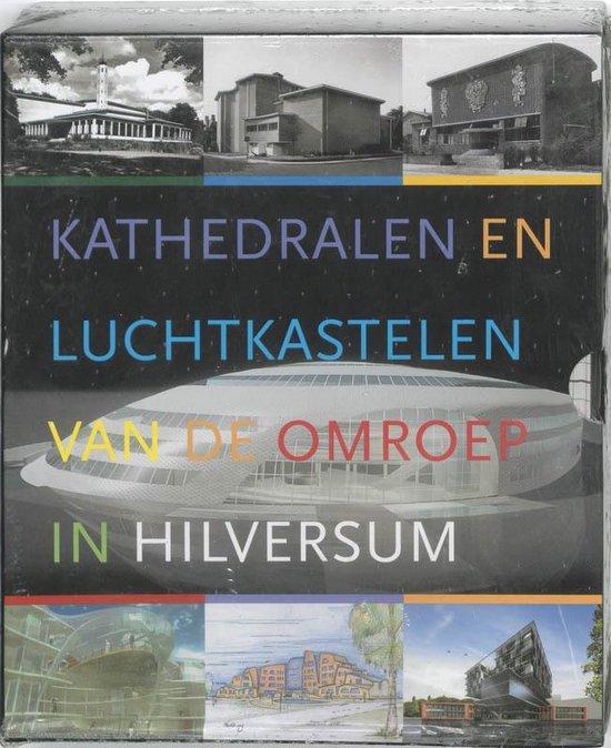 Kathedralen en luchtkastelen van de omroep in Hilversum - Onbekend | Fthsonline.com