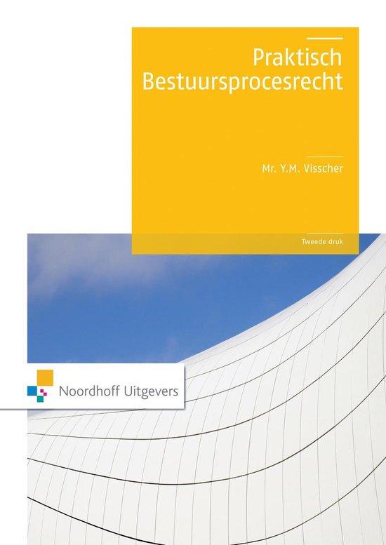 Praktisch bestuursprocesrecht - Y.M. Visscher