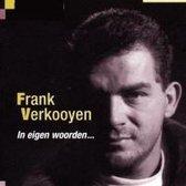 Frank Verkooyen - In eigen woorden