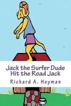 Jack the Surfer Dude .....Hit the Road Jack Book 3