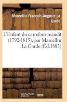 L'Enfant du carrefour maudit (1792-1815)