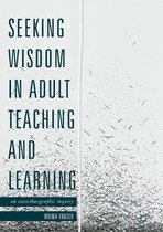 Seeking Wisdom in Adult Teaching and Learning
