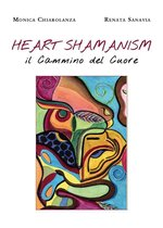Heart Shamanism. Il Cammino del Cuore