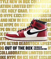 Out of the Box : the Rise of Sneaker Culture