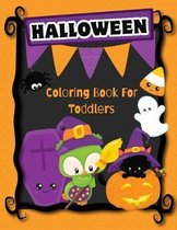Halloween Coloring Book For Toddlers: Cute Silly And Simple Halloween Designs For Toddlers And Young Kids
