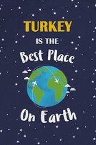 Turkey Is The Best Place On Earth: Turkey Souvenir Notebook