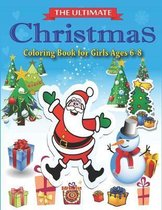 The Ultimate Christmas Coloring Book for Girls Ages 6-8