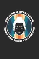 The mind is everything: 6x9 Buddha - dotgrid - dot grid paper - notebook - notes