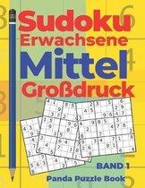 Sudoku Erwachsene Mittel Gro�druck - Band 1: R�tselbuch in Gro�druck - Logikspiele F�r Erwachsene - Denkspiel R�tsel