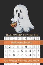Halloween Scares Me Halloween Sudoku: Themed Puzzles Book Number Solve for Kids and Adults