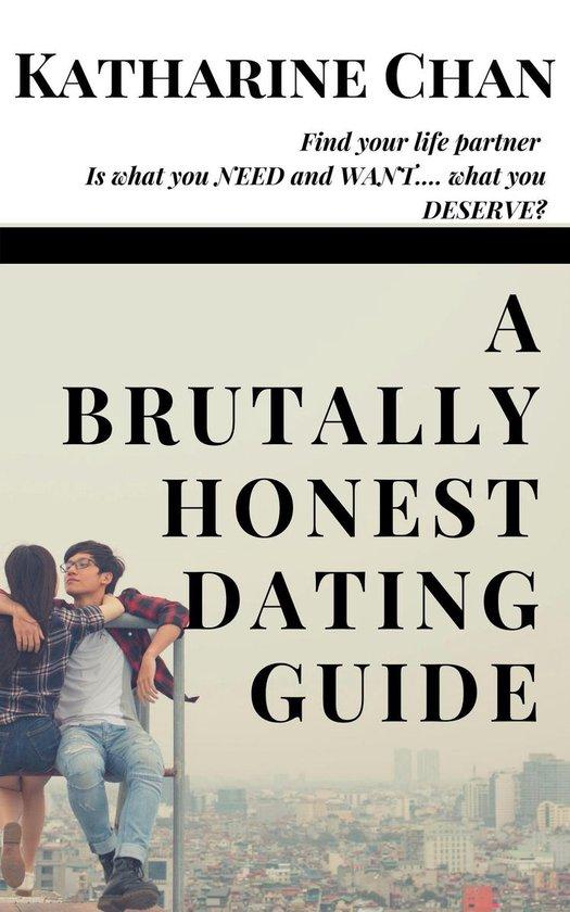 A Brutally Honest Dating Guide: Find Your Life Partner