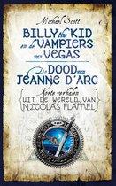 Nicolas Flamel  -   Billy de Kid en de vampiers van Vegas & De dood van Jeanne d'Arc