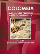 Colombia Customs, Trade Regulations and Procedures Handbook