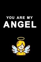 You are my angel: Notebook for lovely angels