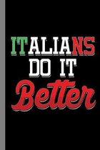 Italians Do It Better: Italy Italia Soccer Football Sports Game Tournament League Gift For Players And Italian (6''x9'') Dot Grid Notebook To W