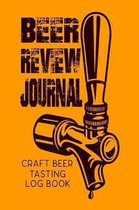 Beer Review Journal: Craft Beer Tasting Logbook: Beer Journal, Festival Diary & Notebook (Rate and Record Your Favorite Brews )