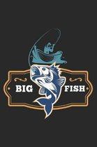 Big Fish: Must Have Fishing Log Book for Fishermen to Write Down Details of Fishing Trip, Record Catches and Trip Stories