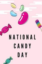 National Candy Day: November 4th - Confection Observance - Sweets - Treats - Jelly Beans - Marshmallow Gummies - Funny Holiday Gift Under