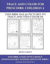 Boys Craft (Trace and Color for preschool children 2)