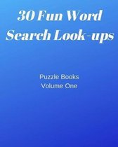30 Fun Word Search Look-ups: Puzzle Books Volume One