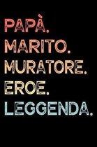 Pap�. Marito. Muratore. Eroe. Leggenda.: Calendario Organizzatore Calendario Settimanale per Pap� Uomini Festa del pap� Compleanno Festa del pap� Fest