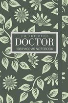 To The Best Doctor 108 page A5 notebook
