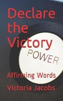 Declare the Victory: Affirming Words