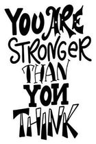 You Are Stronger Than You Think: 6x9 College Ruled Line Paper 150 Pages