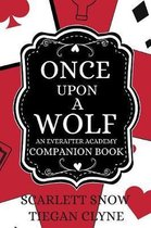 Once Upon A Wolf: An Everafter Academy Companion Book