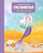 Mermaid Handwriting Paper With Drawing Space: Writing Practice Workbook Dashed Midline Draw and Write Picture Story Box At Top Children K-2