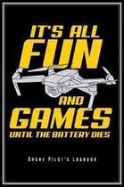 It's All Fun And Games Until The Battery Dies: Drohnenpilot Notizbuch FPV Logbuch Planer Tagebuch (Punktraster / Dot Grid, 120 Seiten, 15,2 x 22.9 cm,