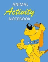 Animal Activity Notebook: Cool Dog fun/funny Animal Activity and Notebook combined 120 pages 8x11