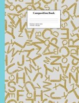 Composition Book Wide-Ruled Alphabet Letters: Playful School Notebook