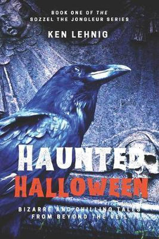 Haunted Halloween: Bizarre and Chilling Tales from Beyond the Veil