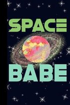 Space Babe: Outer Space Theme 6x9 120 Page College Ruled Composition Notebook