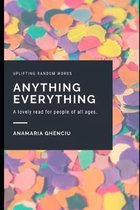 Anything Everything: uplifting random words