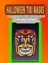 HALLOWEEN TIKI MASKS Easy Medium Level Coloring Book on Graded Gray Black Background Human Handmade Stress Relief Drawings One Sided Use to Color, Dec