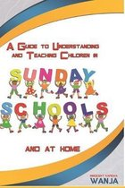 A Guide to Understanding and Teaching Children in Sunday Schools and at Home