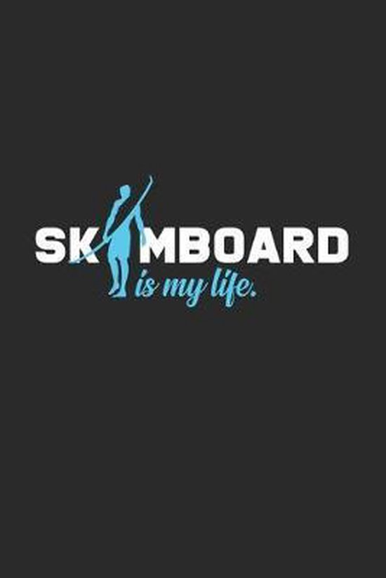 Skimboarding is my life: 6x9 Skimboarding - grid - squared paper - notebook - notes