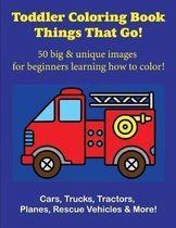 Toddler Coloring Book Things That Go