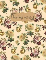 Loving Roses: Beautiful Composition Notebook, Collage Ruled, Vintage Flowers Design