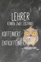 Lehrer kennen zwei Zust�nde Koffeiniert Entkoffeiniert: Lehrer-Kalender im DinA 5 Format f�r Lehrerinnen und Lehrer Organizer Schuljahresplaner f�r P�