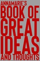 Annamarie's Book of Great Ideas and Thoughts