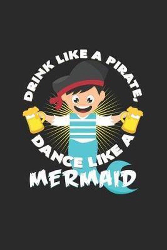 Drink like a pirate mermaid: 6x9 Mermaids - dotgrid - dot grid paper - notebook - notes