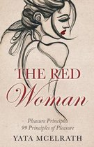 The Red Woman: 99 Principles of Pleasure